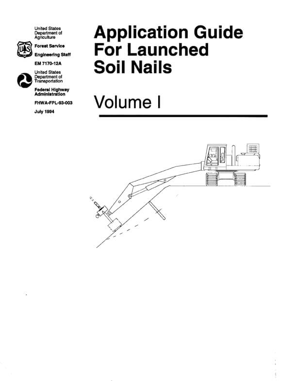 Application Guide for Launched Soil Nails (Volume 1)